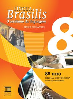 COLEÇÃO LÍNGUA BRASILIS 8 Maria Fernandes Ensino Fundamental II Editora Base/Curitiba-PR