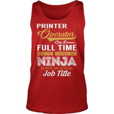 Printer Operator - Multi Tasking Ninja #gift #ideas #Popular #Everything #Videos #Shop #Animals #pets #Architecture #Art #Cars #motorcycles #Celebrities #DIY #crafts #Design #Education #Entertainment #Food #drink #Gardening #Geek #Hair #beauty #Health #fitness #History #Holidays #events #Home decor #Humor #Illustrations #posters #Kids #parenting #Men #Outdoors #Photography #Products #Quotes #Science #nature #Sports #Tattoos #Technology #Travel #Weddings #Women