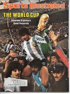 See this issue in its original layout using the July 1978 Issue Viewer Fifa, Argentina Football Team, Argentina World Cup, Si Cover, Sports Illustrated Covers, Sports Magazine, Yesterday And Today, Vintage Magazines, Super Mario