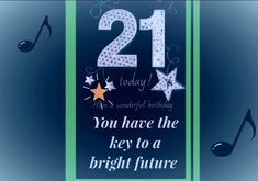 Birthday Greeting Cards, Birthday Greetings, Bright Future, 21st Birthday, Anniversary Greeting Cards, Birthday Congratulations, Happy Birthday Greetings
