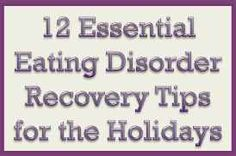 The holidays CAN be a very hard time for those with eating disorders, but it doesn't have to be so difficult. Here are some tips to help you focus on family and friends, and to help you with things get the most tough.