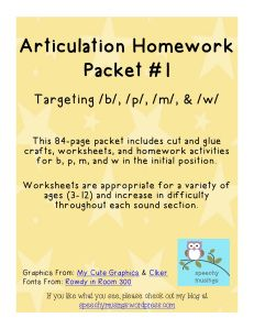 Articulation Homework Packet-84 page packet targets /b/ /p/ /m/ & /w/ with activities, crafts and worksheets. From Speechy Musings. Pinned by SOS Inc. Resources.  Follow all our boards at pinterest.com/...  for therapy resources.