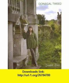 Donegal Tweed Pattern Book Debbie Bliss ,   ,  , ASIN: B001DSEFC2 , tutorials , pdf , ebook , torrent , downloads , rapidshare , filesonic , hotfile , megaupload , fileserve