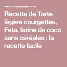 Recette de Tarte légère courgettes, Feta, farine de coco sans céréales : la recette facile