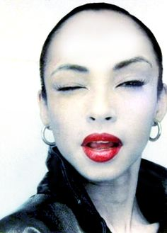 Sade... That voice with that accent through those lips.