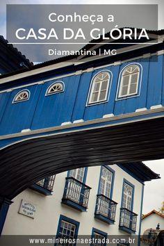 O cartão-postal de Diamantina é o Passadiço da Casa da Glória, que já teve vários usos e hoje é um Instituto de Geologia aberto à visitação.
