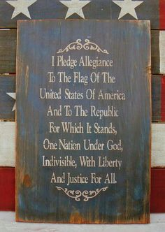 Vintage Pledge of Allegiance to the United States of America Sign :: Patriotic Americana USA I Love America, God Bless America, America America, Houston, Be My Hero, I Pledge Allegiance, Independance Day, Do It Yourself Furniture, And Justice For All