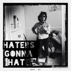 Haters gonna hate... #hipstermonday Hate, Hipster, Fictional Characters, Hipsters, Hipster Outfits, Fantasy Characters