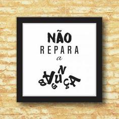 Quadro Decorativo Não Repare a Bagunça Preto e Branco My Room, Room Decor, Lettering, Black And White, Diy, House, Inspirational Quotes, Photos, Black White