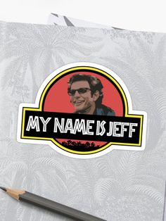 'Ian Malcomn my name is jeff' Sticker by helgema My Name Is, Juventus Logo, Sticker Design, Cool T Shirts, V Neck T Shirt, Chiffon Tops, Classic T Shirts, Names, Stickers