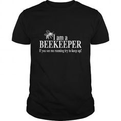 I am a Beekeeper #jobs #tshirts #BEEKEEPER #gift #ideas #Popular #Everything #Videos #Shop #Animals #pets #Architecture #Art #Cars #motorcycles #Celebrities #DIY #crafts #Design #Education #Entertainment #Food #drink #Gardening #Geek #Hair #beauty #Health #fitness #History #Holidays #events #Home decor #Humor #Illustrations #posters #Kids #parenting #Men #Outdoors #Photography #Products #Quotes #Science #nature #Sports #Tattoos #Technology #Travel #Weddings #Women