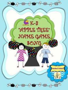 """""""Apple Tree"""" Name Game Song and Rhythm Activity for All Classrooms K-3 from Sandra H Music on TeachersNotebook.com -  (5 pages)  - Name Game Songs build Classroom Community. """"Apple Tree"""" is a fun and quick game for K-3 to play even on the first day of School. Easy Song or chant, Clear Directions. Cute Lyric Sheet. Sheet Music"""