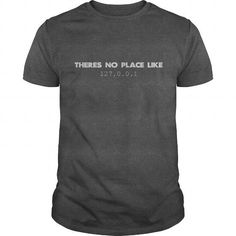 Theres no place like 127.0.0.1 - #mens shirt #hoodie and jeans. LOWEST SHIPPING => https://www.sunfrog.com/Geek-Tech/Theres-no-place-like-127001-Dark-Grey-Guys.html?68278