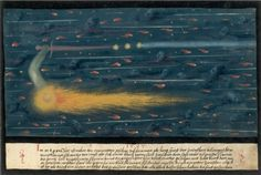 || a comet, 1527, germany, anonymous - In the year 1527 the comet was seen with many streaks like long spears, and in among them, many visages and daggers, all colored in pale red, and in between enormous flames of bright and fiery hue, and here and there the visages appeared, bearded and hairy in gray like clouds and as if in flowing water streaked with blood, glittering and sparkling, as if everything were in confusion, the whole hideous of appearance, so that some who had seen it died…