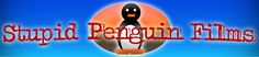 Stupid Penguin Films- The source for your entertainment needs -Axyl's old web site