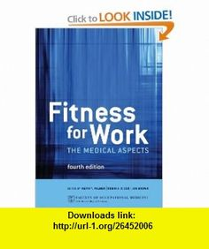 Fitness for Work The Medical Aspects (9780199215652) Keith T. Palmer, Robin A F Cox, Ian Brown , ISBN-10: 0199215650  , ISBN-13: 978-0199215652 ,  , tutorials , pdf , ebook , torrent , downloads , rapidshare , filesonic , hotfile , megaupload , fileserve