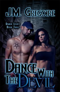 COVER REVEAL:  Dance With the Devil (Demon Legacy #3) by J.M. Gregoire