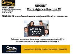 URGENT Votre Agence Recrute !!!  Century21 Immo Conseil à Marseille Chateau Gombert recrute un(e) conseiller(e) en transaction.  Rejoignez une équipe dynamique en nous envoyant votre CV et lettre de motivation à : ag830@century21france.fr