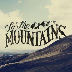 To the Mountains / via Nick Fred
