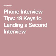 Phone Interview Tips: 19 Keys to Landing a Second Interview Job Interview Preparation, Job Interview Tips, Job Interview Questions, Business Resume, Job Resume, Resume Tips, Business Advice, Job Career, Career Advice