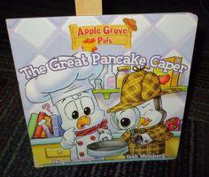 APPLE GROVE PALS, THE GREAT PANCAKE CAPER BY VAUGHN JOHNSON BOARD BOOK, GUC