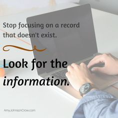How do you find genealogy information when the record you're looking for doesn't exist? Ask yourself what it is you're really trying to find.