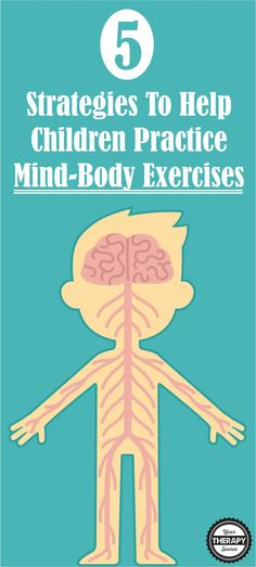 There are several, research-based instructional methods that can help develop mind-body exercises for children. Here are 5 strategies to help children practice mind-body exercises.
