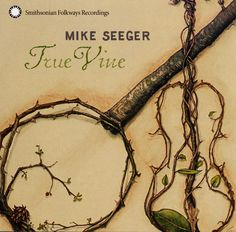 Mike Seeger True Vine CD... I want this banjo as a tatoo.