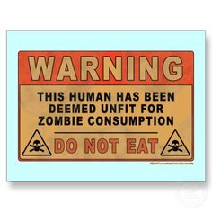 Warning: do not eat --- I wonder if this would fool a zombie into leaving you alone? I think I'm going to make some t-shirts just in case ; Zombie Apocolypse, Apocalypse, Walking Dead Art, Zombie Attack, Halloween Signs, Halloween Ideas, Halloween Decorations, Zombie Party, Funny Ads