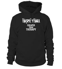 Basketball cheaper than therapy   => Check out this shirt by clicking the image, have fun :) Please tag, repin & share with your friends who would love it. #dad #daddy #papa #shirt #tshirt #tee #gift #perfectgift #birthday #Christmas #fatherday