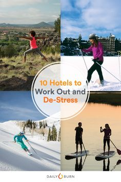 For your next getaway, take the time to wind down. These wellness hotels offer outdoor adventures, plus mind-soothing activities to help you de-stress. #healthytravel via @dailyburn
