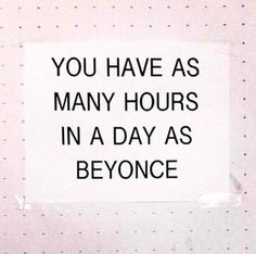 Time Management #beyonce #justsayin #quotes