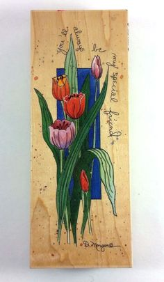 Stamps Happen MY SPECIAL FRIEND Tulip Flower D. Morgan #80198 Tall Rubber Stamp #StampsHappen #Background