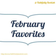 February favorites + giveaway
