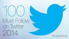 100 Must Follow on Twitter – 2014 @valaAfshar