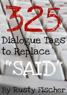 """325 Dialogue Tags to Replace """"Said"""""""