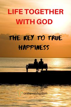 Life Together with God – the Key to Happiness | Onthewaybg Christian Devotions, Christian Marriage, Christian Encouragement, Christian Living, Christian Life, Colossians 1 27, Showing Respect, End Of The Age, Godly Marriage