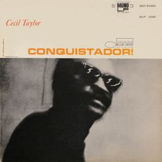 Cecil Taylor - Conquistador (1967)