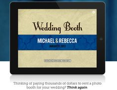 Wedding Booth - the photo booth application for your iPad! #wedding #tech