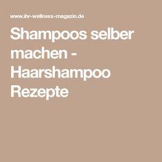Shampoos selber machen - Haarshampoo Rezepte
