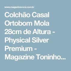 Colchão Casal Ortobom Mola 28cm de Altura - Physical Silver Premium - Magazine Toninhombpromove