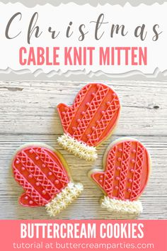 Learn how to decorate these cable knit mitten cookies, perfect for this year's Christmas cookies! Follow the easy tutorial at buttercreamparties.com. #christmascookie #decoratedcookies #decoratedsugarcookies #christmascookiesdecorated #christmascookieseasy #christmascookieexchange #christmassugarcookies #cookies #buttercream #diychristmasgifts #christmasbaking #christmasdesserts #winterdessert #mittencookies #cableknitmitten