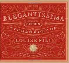 Elegantissima: The Design and Typography of Louise Fili: Amazon.es: Louise Fili: Libros