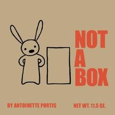 Not a Box by Antoinette Portis.