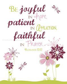 Romans 12:12...More at http://beliefpics.christianpost.com/