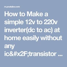 How to Make a simple 12v to 220v inverter(dc to ac) at home easily without any ic/transistor - YouTube
