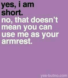 More galleries of short girl quotes and sayings. Short People Quotes, Short Girl Quotes, Short People Problems, Short Girl Problems, Mixed Girl Problems, Short Sayings, Me Quotes, Funny Quotes, Smart Quotes