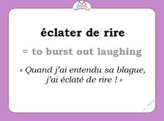 L'expression du jour : « éclater de rire » [eklate də ʀiʀ] 🤣😂🤣 #learnfrench #FLE #ClasseFLE #french French Phrases, French Words, Expressions, France, School Hacks, Learn French, Idioms, Love Words, Fun Learning