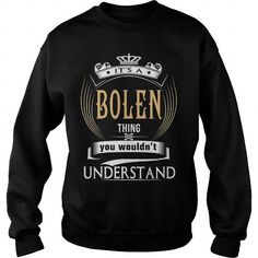 Cool  BOLEN  Its a BOLEN Thing You Wouldnt Understand  T Shirt Hoodie Hoodies YearName Birthday Shirts & Tees