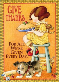 Mary Engelbreit, Thanksgiving Greeting Cards, Happy Thanksgiving, Advent Scripture, Attitude Of Gratitude, Give Thanks, Cute Art, Thankful, Grateful